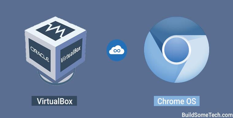 How to Install Chrome OS On VirtualBox Virtual Machine