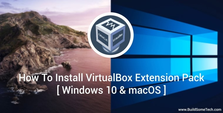 How to Install VirtualBox Extension Pack on Windows 10 & Mac