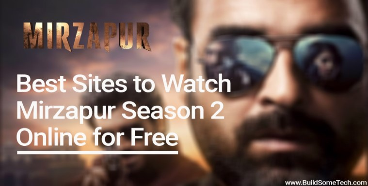 Best Web Sites to Watch Mirzapur Season 2 Online For Free