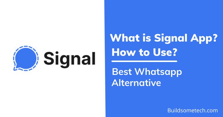 Signal App Review Best Whatsapp Alternative in 2021