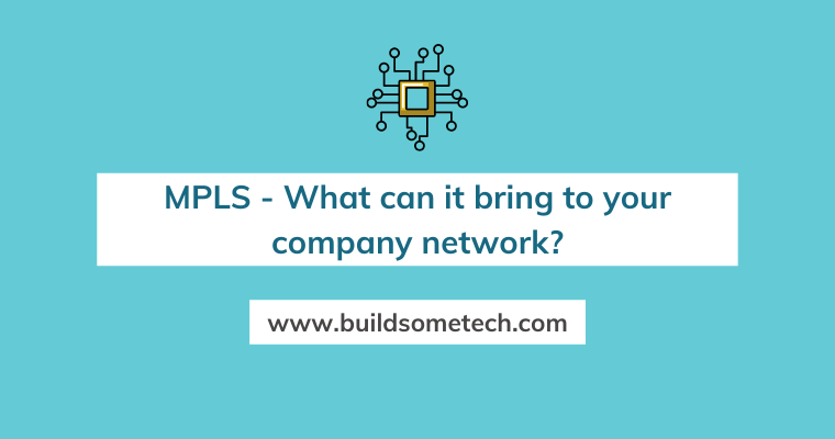 MPLS what can it bring to your company network