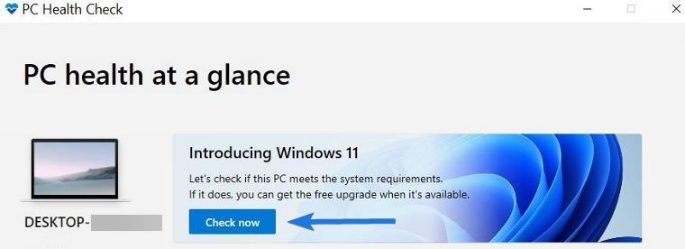 Check Windows 11 Compatibility for Windows 11 via PC Health Check app