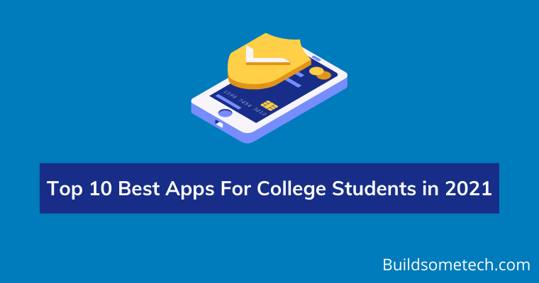 Top 10 Best Apps For College Students in 2021