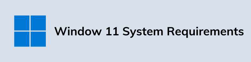 Window 11 System Requirements