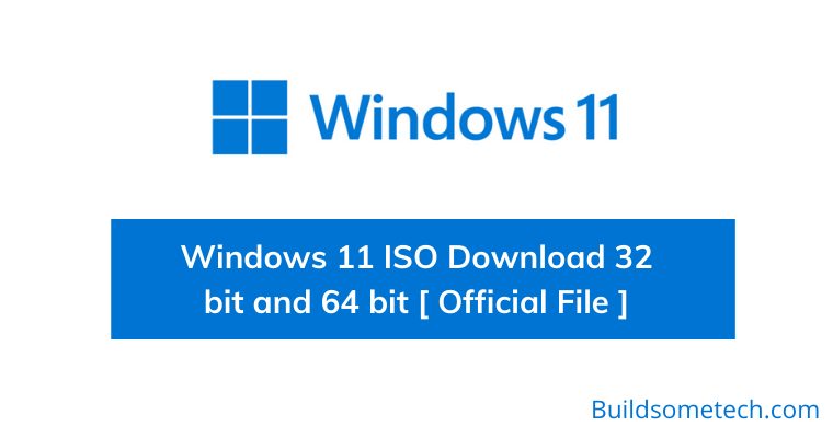 Windows 11 ISO Download 32 bit and 64 bit Official File