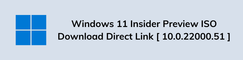 Windows 11 Insider Preview Build ISO Download Direct Link