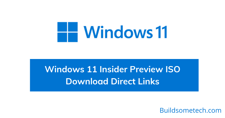 Windows 11 Insider Preview ISO Download Direct Links