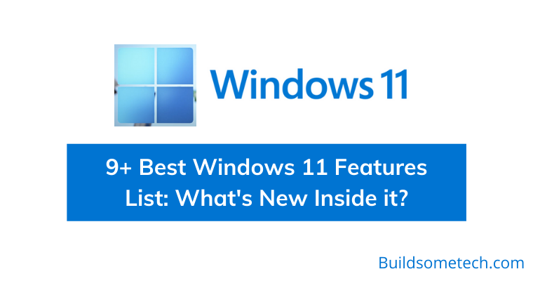 Best Windows 11 Features List What's New Inside it