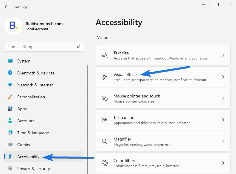 Go to Accessibility section and click on Visual effects