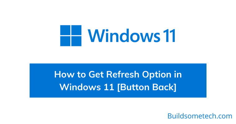 How to Get Refresh Option in Windows 11 [Button Back]