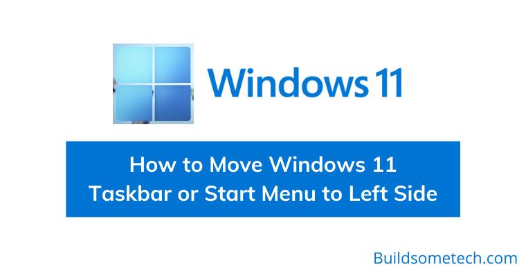 How to Move Windows 11 Taskbar or Start Menu to Left Side