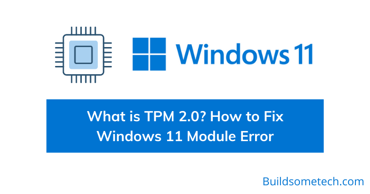 What is TPM 2.0 How to Fix Windows 11 Module Error