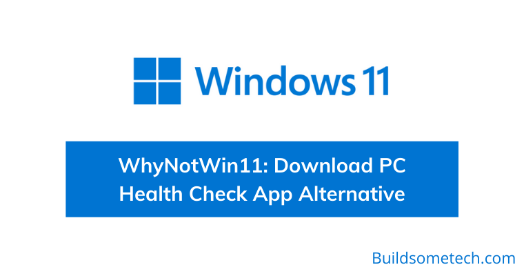 WhyNotWin11 Download PC Health Check App Alternative