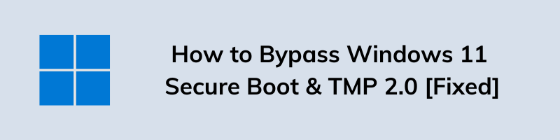 Windows 11 Secure Boot Bypass & TMP 2.0 [Fixed]