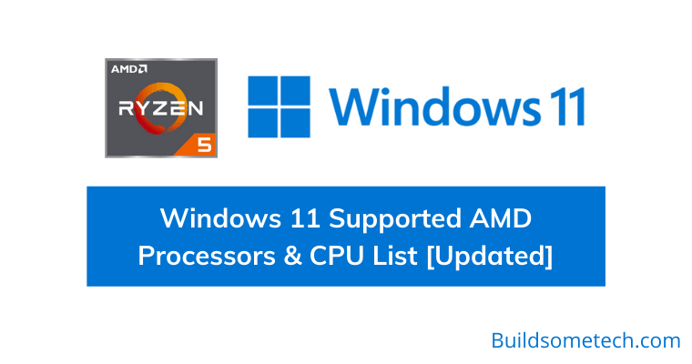 Windows 11 Supported AMD Processors & CPU List Full