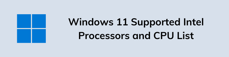 Windows 11 Supported Intel Processors and CPU List