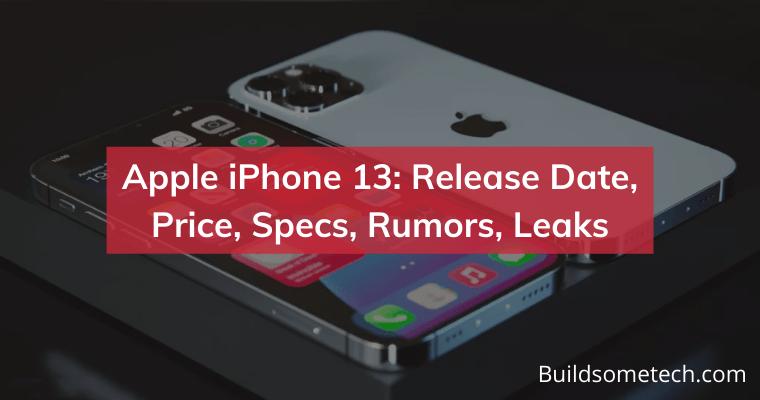 Apple iPhone 13 Release Date Price Specs Rumors Leaks