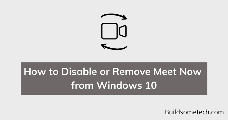 How to Disable or Remove Meet Now from Windows 10