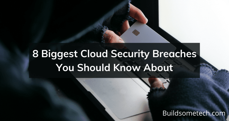 8 Biggest Cloud Security Breaches You Should Know About