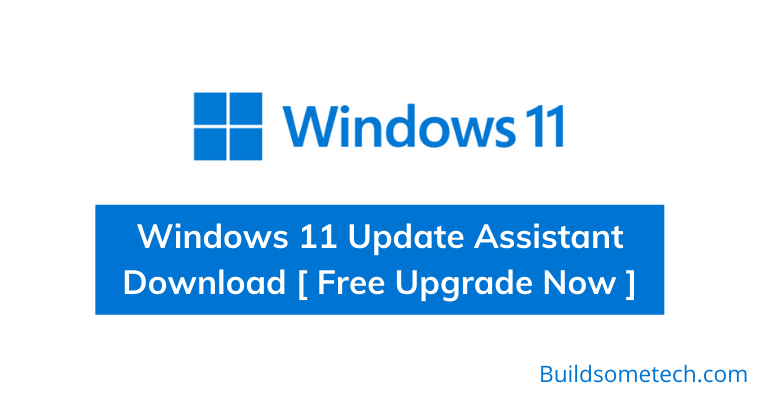 Download Windows 11 Update Assistant - Free Upgrade Now
