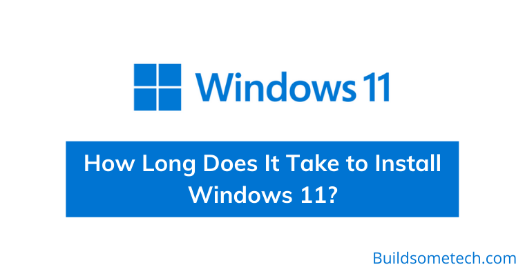 How Long Does It Take to Install Windows 11