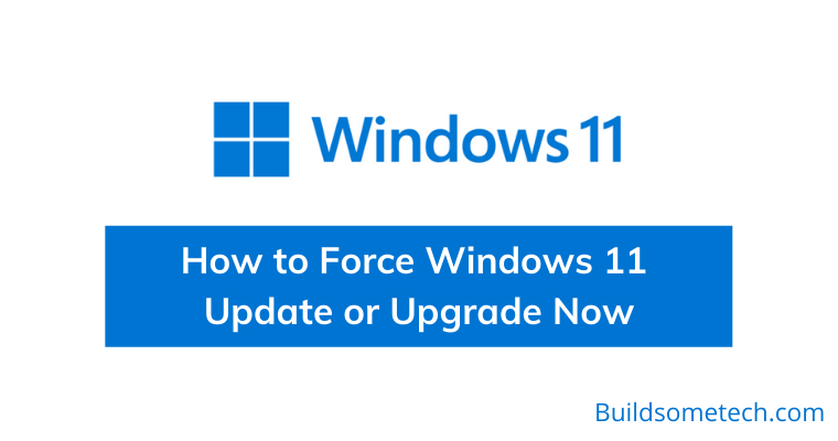 How to Force Windows 11 Update or Upgrade Now