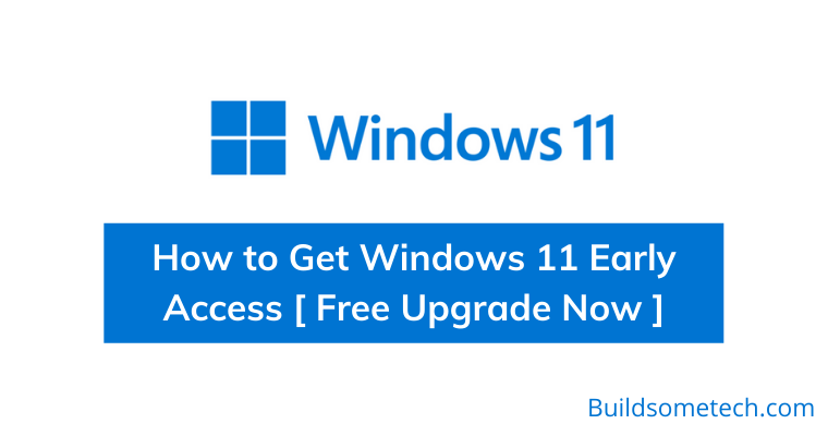 How to Get Windows 11 Early Access [ Free Upgrade Now ]