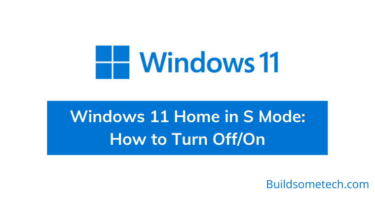 How to Turn Off and On S Mode in Windows 11 Home
