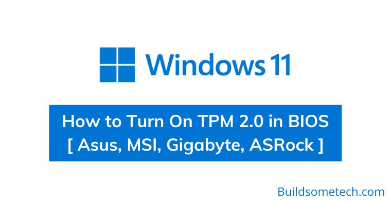 How to Turn On TPM 2.0 in BIOS - Asus, MSI, Gigabyte, ASRock