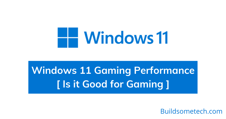 Windows 11 Gaming Performance - Is it Good for Gaming