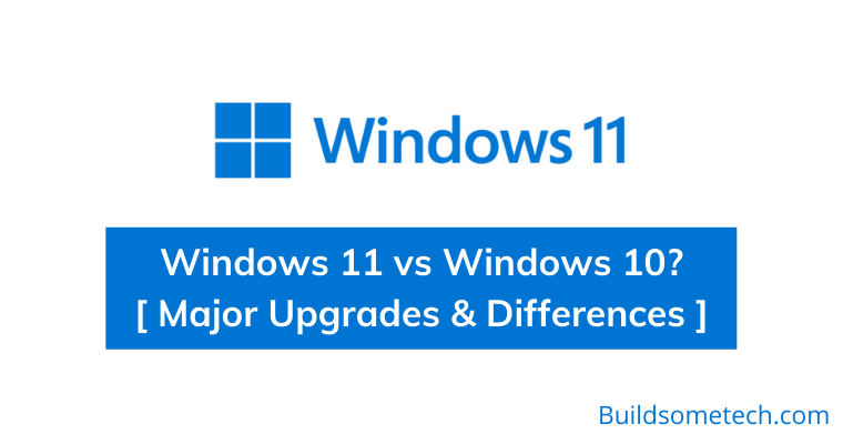 Windows 11 vs Windows 10 Major Upgrades and Differences
